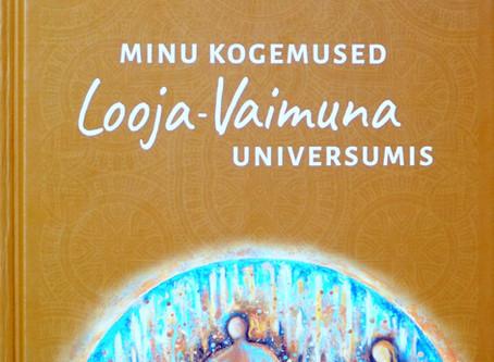 Raamat: Minu kogemused Looja-Vaimuna universumis