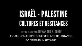 ISRAËL - PALESTINE | CULTURES ET RESISTANCES