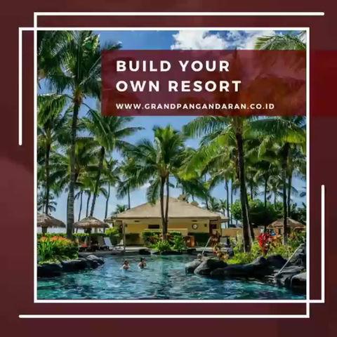 Bangun Resort Anda Bersama Grand Pangandaran!