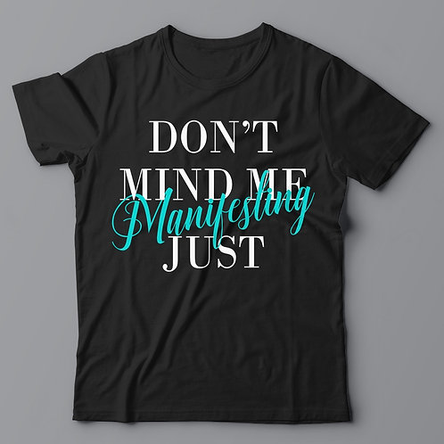 Don't Mind Me Tee