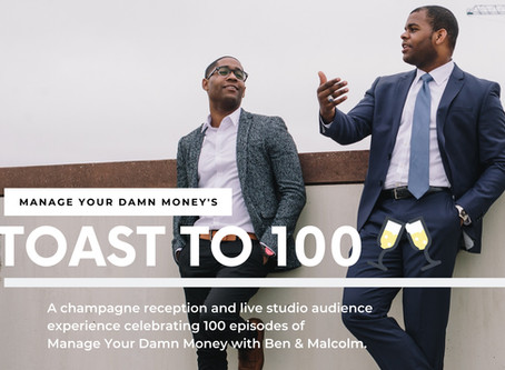 """Manage Your Damn Money to Host """"Toast to 100"""" Reception to Celebrate Reaching 100 Episodes"""