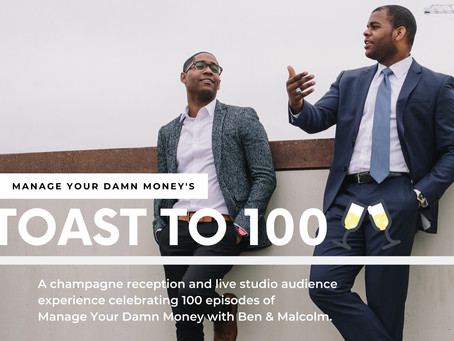 "Manage Your Damn Money to Host ""Toast to 100"" Reception to Celebrate Reaching 100 Episodes"