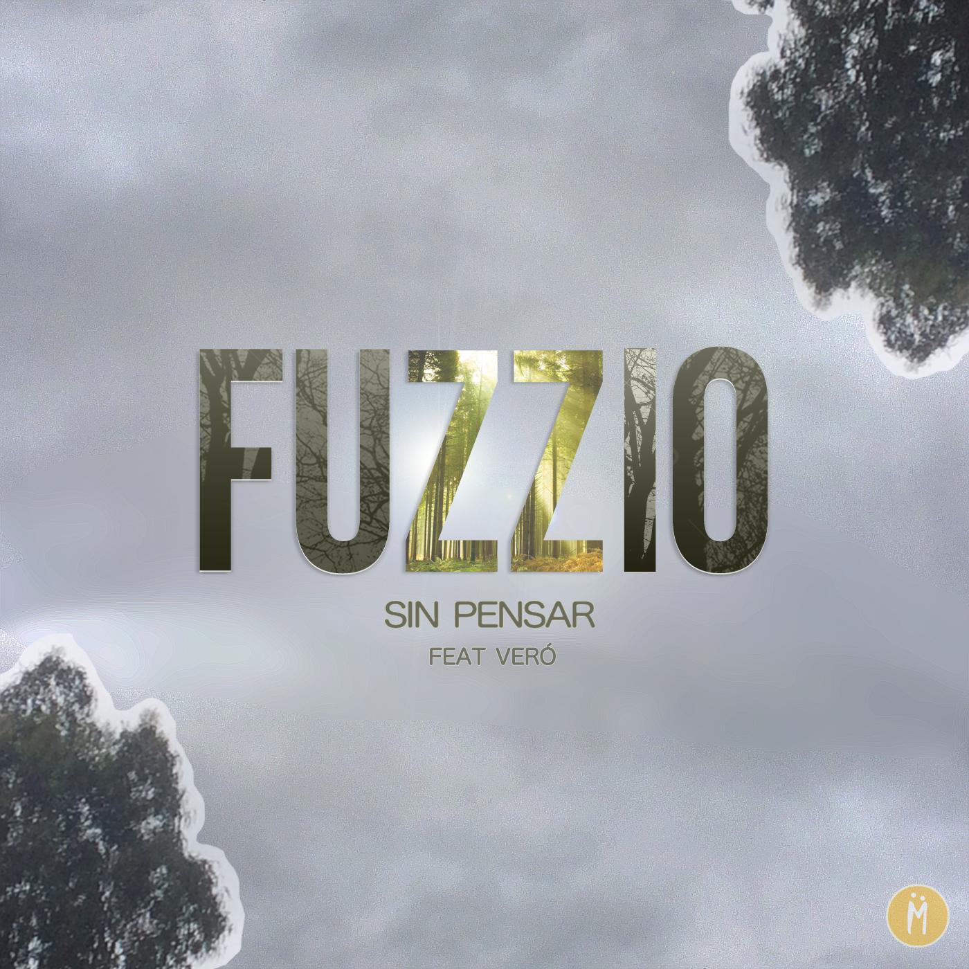 Fuzzio - Sin Pensar (Single)