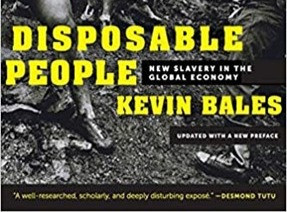 Disposable People: New Slavery In A Global Economy