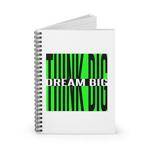 Think Big Dream Big Spiral Notebook - Ruled Line