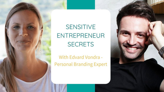 Success Secrets of Sensitive Entrepreneurs - Interview with Edvard Vondra