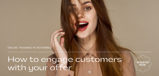 How to engage customers with your offer? Free online training. Click the Link and Register Now!