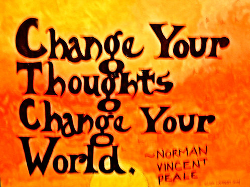 Change Your Thoughts/Change Your World