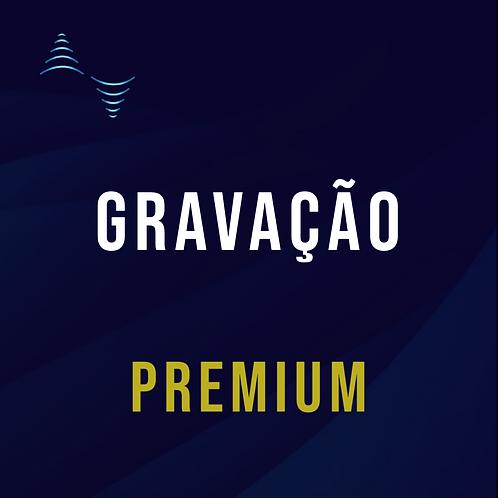 Gravação Premium