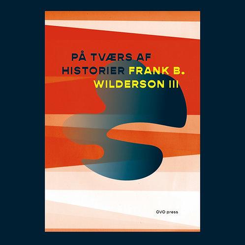 Frank B. Wilderson III: På tværs af historier