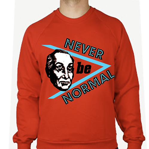 NEVER BE NORMAL