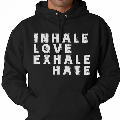 INHALE LOVE, EXHALE HATE