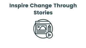 Inspire Change Through Stories