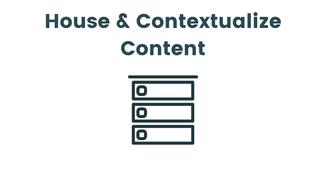 House & Contextualize Content