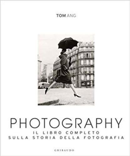 """Tom Ang - """"Photography. Il libro completo sulla storia della fotografia"""" Libro a colori, copertina morbida"""