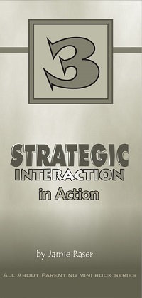 Making Strategic Interaction Work for You All About Parenting #3