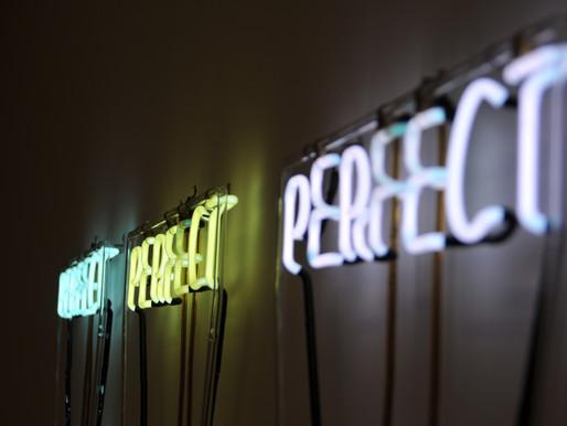 Practice makes 𝐏̶𝐄̶𝐑̶𝐅̶𝐄̶𝐂̶𝐓̶ us a perfectionist