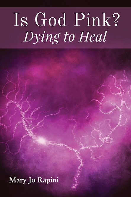 Is God Pink? : Dying to Heal (eBook)