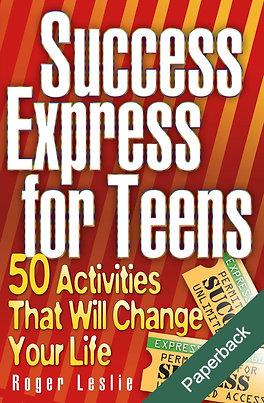 Success Express for Teens : 50 Activities That Will Change Your Life