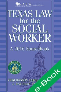 Texas Law for the Social Worker (2016) (eBook)