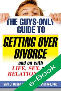 The Guys-Only Guide to Getting Over Divorce (eBook)