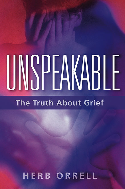 Unspeakable : The Truth About Grief