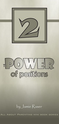 The Power of Positions - All About Parenting #2