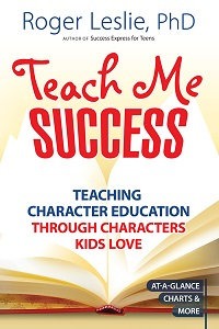 Teach Me SUCCESS! Teaching Character Education Through Characters Kids Love