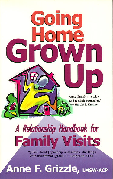 Going Home Grown Up : A Relationship Handbook for Family Visits