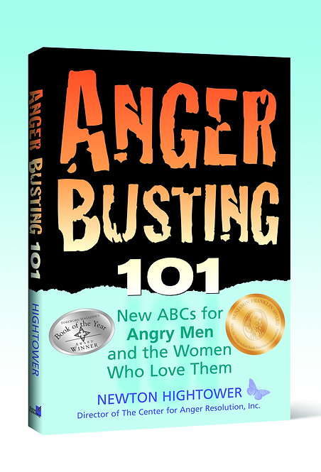 Anger Busting 101 : The New ABC's for Angry Men & the Women Who Love Them