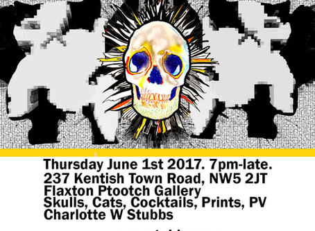 Private View Thursday June 1@ Flaxton Ptooch Gallery -Skulls, Cats, Cocktails and gary's big b