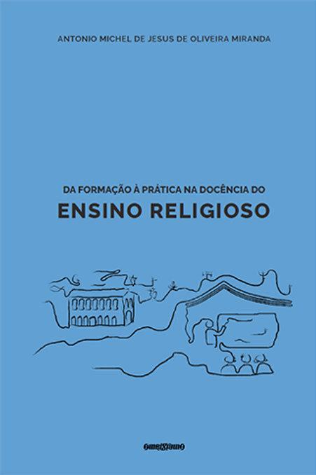 Da formação à prática na docência do Ensino Religioso