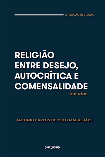 Religião entre desejo, autocrítica e comensalidade