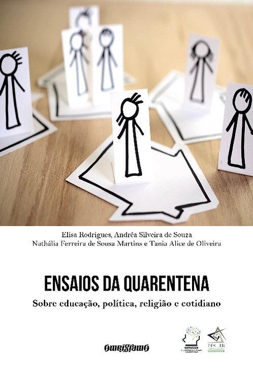 Ensaios da quarentena: sobre educação, política, religião... (e-book PDF)