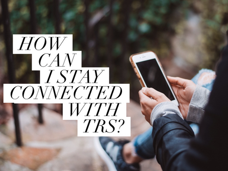 How to Stay Connected with TRS