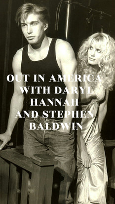 Out In America with Daryl Hannah and Stephen Baldwin