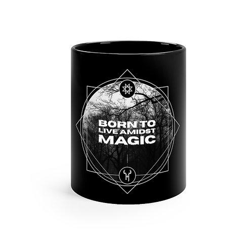 Born to Live Amidst Magic Black mug 11oz