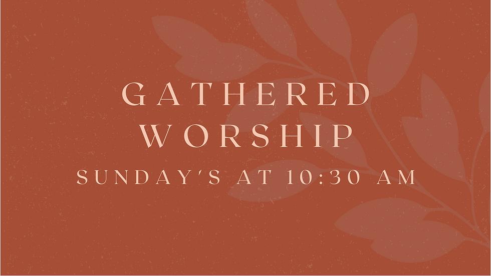 Gathered Worship.png