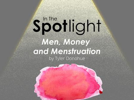 Men, Money and Menstruation
