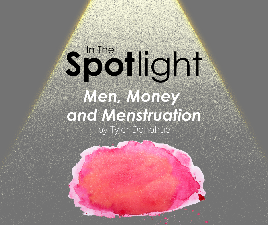 Title page showing article called Men, Money and Menstruation by Tyler Donohue