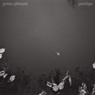 GRACE GILLESPIE - Goodbye (KAL00041S)