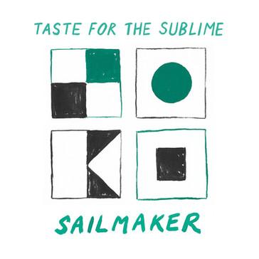 SAILMAKER - Taste For The Sublime (KAL00043S)