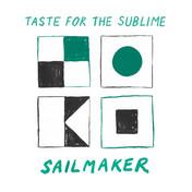 SAILMAKER - Taste For The Sublime (KAL00043S) (19th Jun 2020)