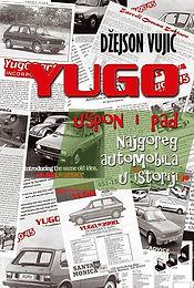 yugo_uspon_i_pad_najgoreg_automobila_u_i