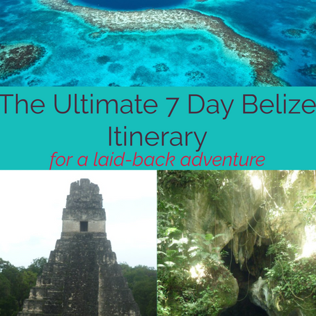 The Ultimate 7 Day Belize Itinerary