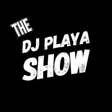 DJ PLAYA SHOW.PNG
