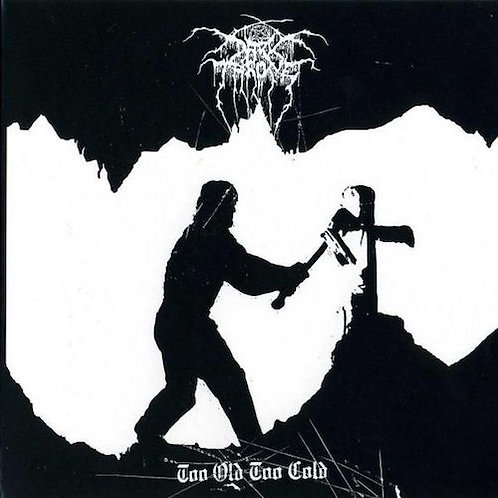 DARKTHRONE - Too Old Too Cold (MLP)