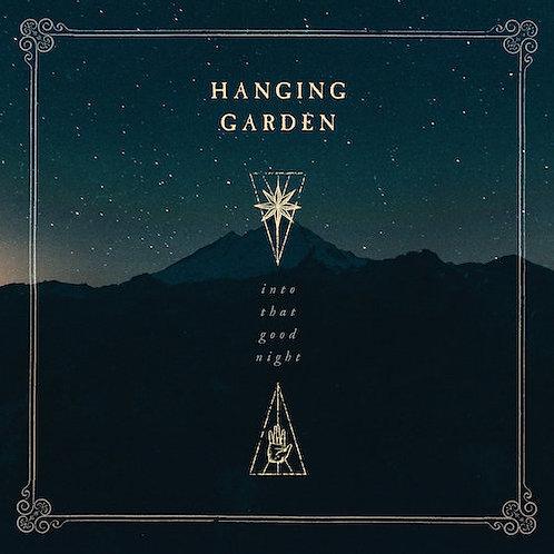 HANGING GARDEN - Into That Good Night (LP)