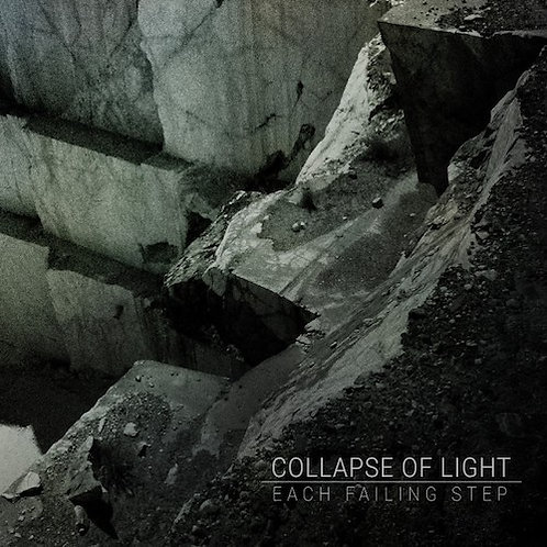 COLLAPSE OF LIGHT - Each Failing Step (LP)