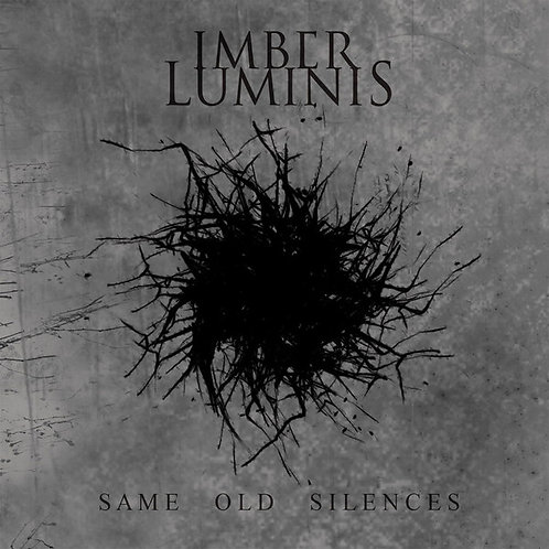 IMBER LUMINIS - Same Old Silences (LP)